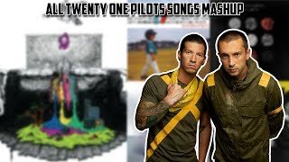 All Twenty One Pilots Songs Mashup