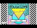 Tough Love, Karen Harding - Like I Can (Official Audio)