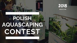 Polish Aquascaping Contest 2018 | Wrocław Animal Wroclove #NACZASIE
