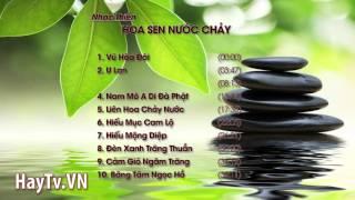 Nhạc Thiền Hoa Sen Nước Chảy - Tuyển tập Nhạc Thiền hay nhất 2015