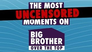 Video BB:OTT - The Most Uncensored Moments On Big Brother: Over The Top download MP3, 3GP, MP4, WEBM, AVI, FLV Agustus 2018