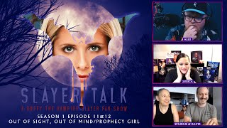 Slayer Talk - S1E11&12 Out of Mind, Out of Sight/Prophecy Girl l A Buffy the Vampire Slayer Fan Show