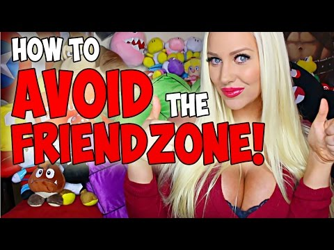 HOW TO AVOID THE FRIENDZONE!