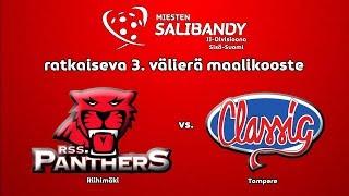 Maalikooste ratkaiseva 3. välierä RSS Panthers vs. Classic 17.3-19