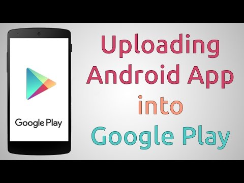 How To Upload Android Apps To Google Play Store Tutorial | Google Play Publisher