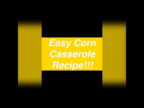 Easy Corn Casserole Recipe!!!