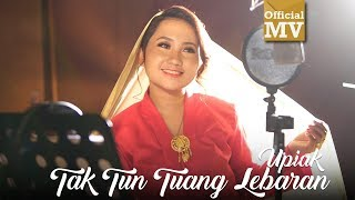 Download Video Upiak - Tak Tun Tuang Lebaran [Official Music Video] MP3 3GP MP4