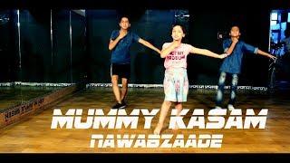 Mummy Kasam | NAWABZAADE | Bollywood Dance | Choreography | Scientista abhi