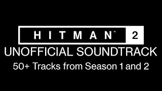 HITMAN 2: Unofficial Soundtrack (Base Game and Legacy)