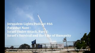 Jerusalem Lights Podcast #66 - Parashat Naso: Israel's Survival and the Fate of Humanity