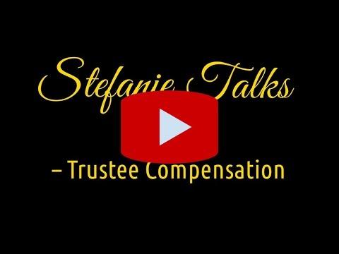 Trustee – Trustee Compensation