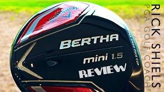 CALLAWAY BERTHA MINI 1.5 REVIEW