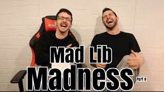 Mad Lib Madness Pt 8