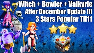 Clash Of Clan  3 Stars Popular TH11 After Demcember Update With Witch+Bowler+Valkyrie