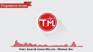 Corey James & Joakim Molitor - Morning Sun