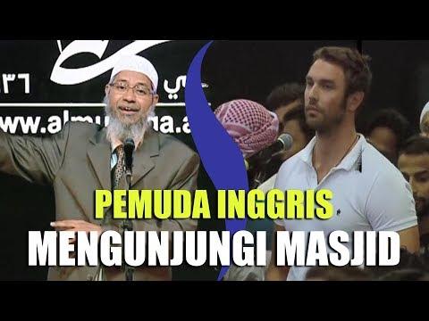 PEMUDA INGGRIS PERGI ke Masjid, Inilah yang DILIHATNYA!   Dr. Zakir Naik