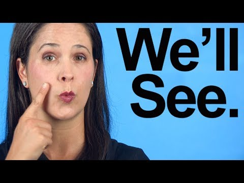 How to Pronounce WE'LL SEE -- American English