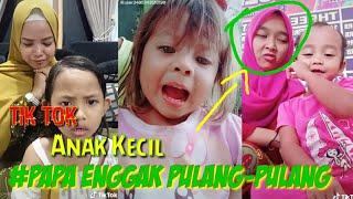 Download lagu Kumpulan Tik Tok Papa Enggak Pulang-Pulang|TIK TOK Anak Kecil 2020