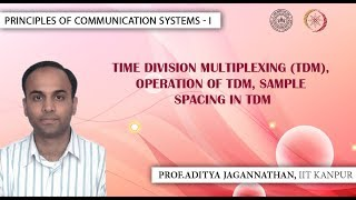Lec 51 | Principles of Communication Systems-I |TDM,Sample Spacing in TDM| IIT KANPUR