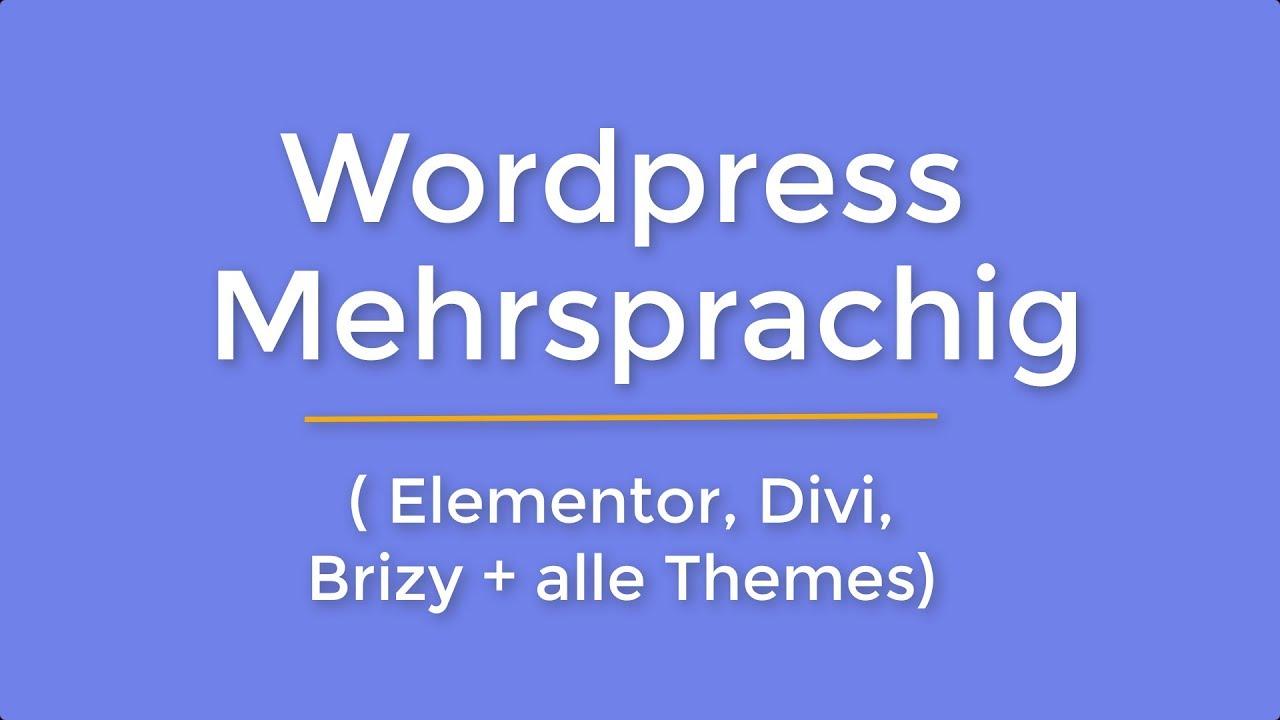 Wordpress Website mehrsprachig machen   Elementor, Divi, Brizy und alle Themes