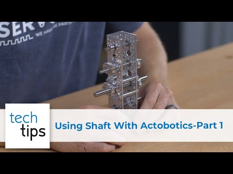 Using Shaft With Actobotics - Part 1