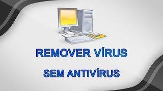 Como remover vírus do computador sem antivírus