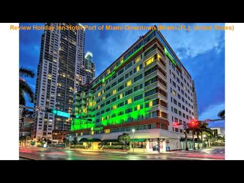 Review Holiday Inn Hotel Port Of Miami-Downtown (Miami (FL), United States)
