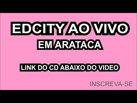 CD EDCITY AO VIVO EM ARATACA
