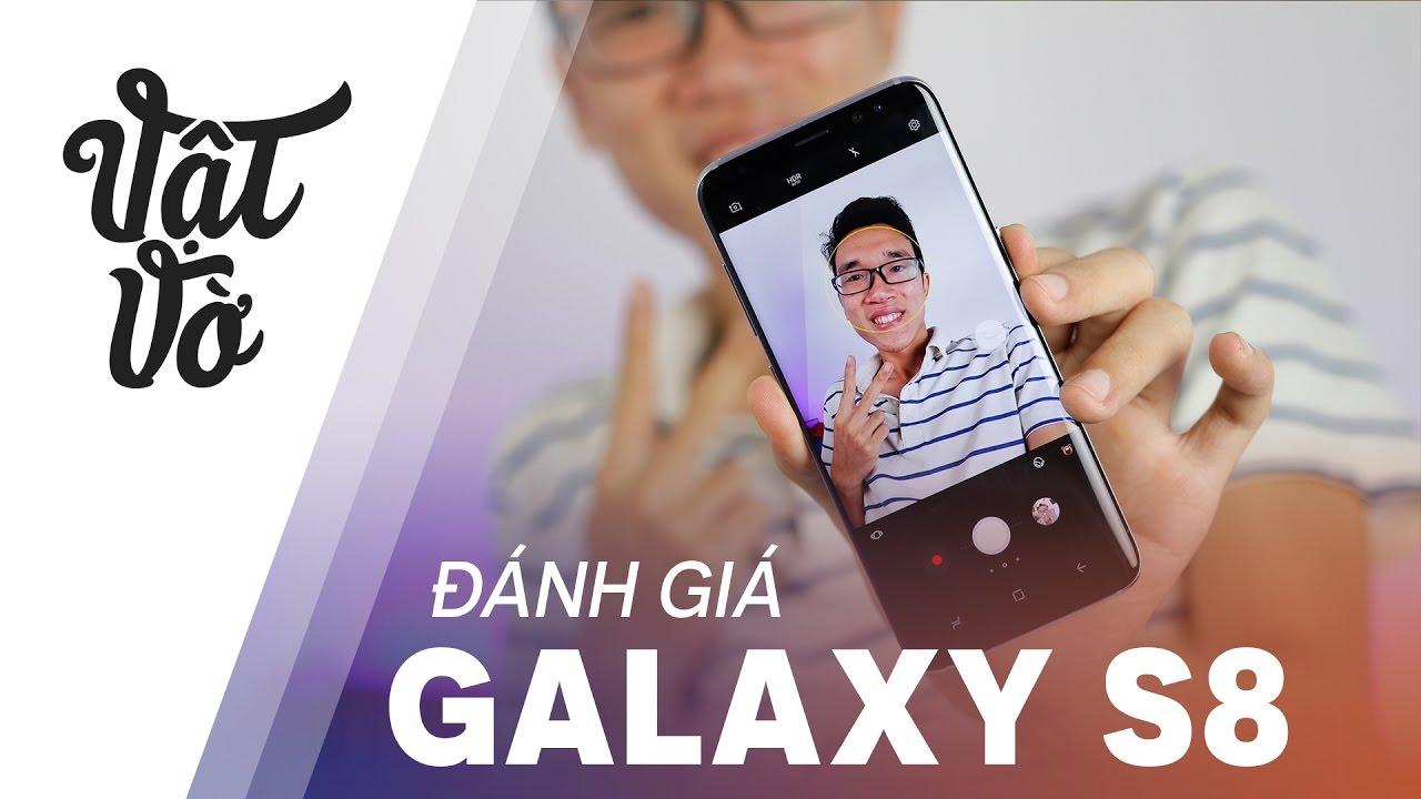 Vật Vờ| Đánh giá Samsung Galaxy S8: ít có điểm chê
