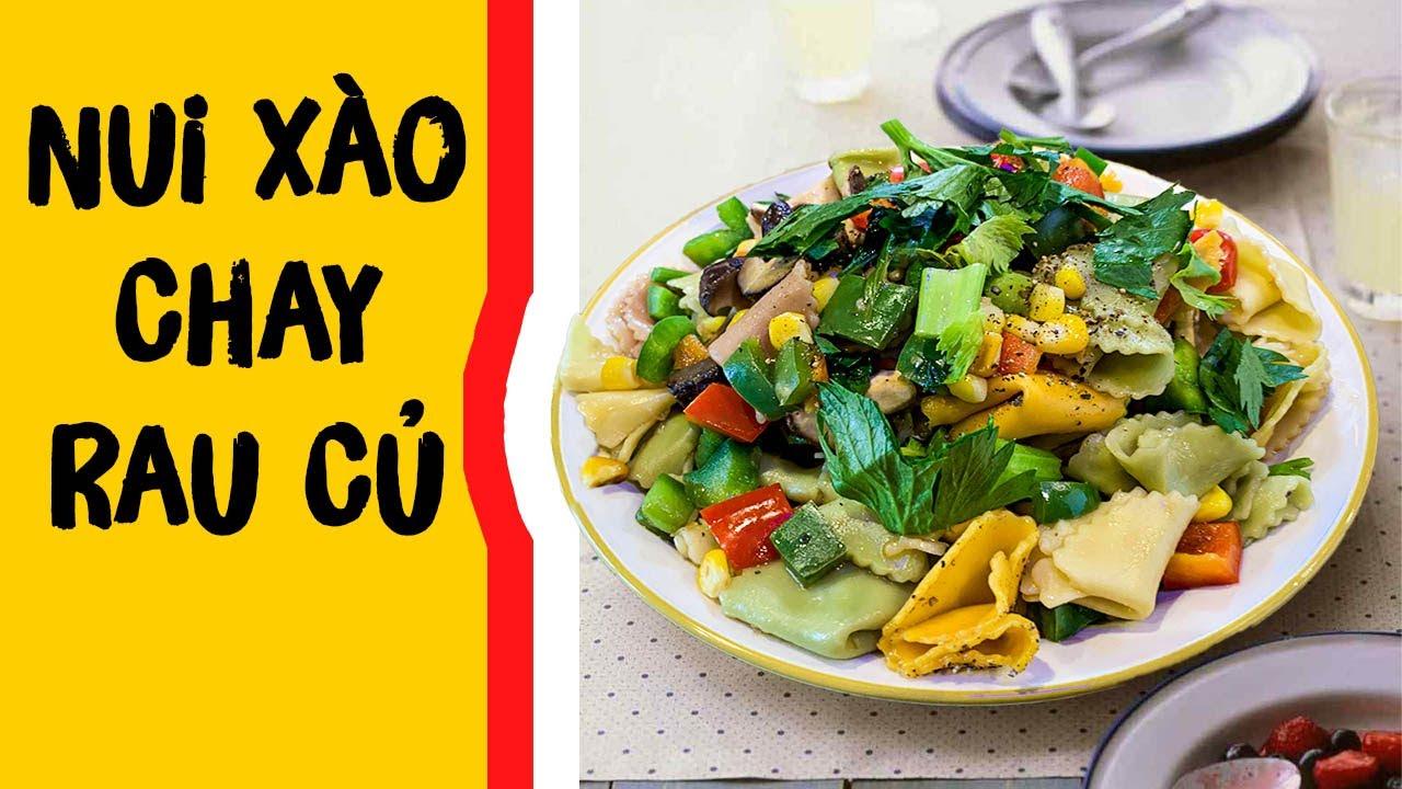 Nui xào rau củ - bí quyết nấu món chay thanh đạm tốt cho sức khỏe. - YouTube
