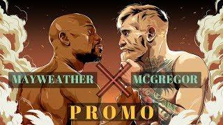 Mayweather Vs. McGregor Promo