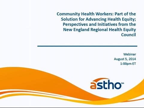 Community Health Workers: Part of the Solution for Advancing Health Equity
