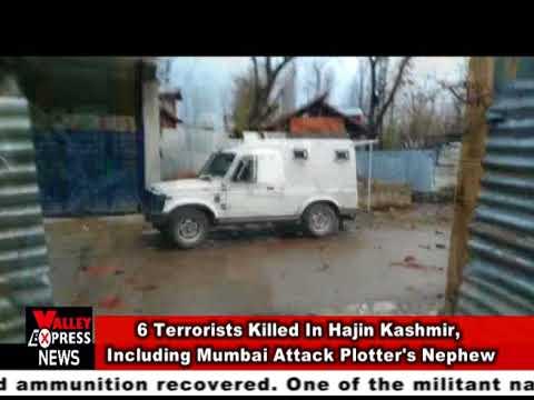 6 Terrorists Killed In Hajin Kashmir,