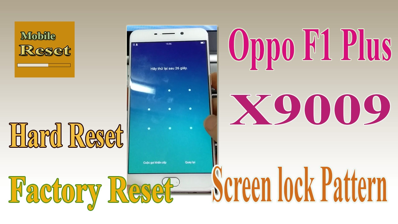 Factory reset Oppo F1 Plus X9009 Bypass Screen lock pattern ok by SP Flash  tool