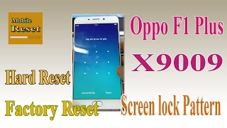 Factory reset Oppo F1 Plus X9009 Bypass Screen lock pattern ok by SP Flash tool.