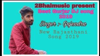 Top Dj gurjar song 2019    बेस्ट गुर्जर dj सॉन्ग 2019