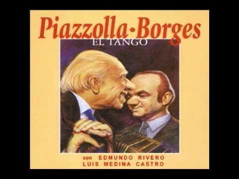 Astor Piazzolla & Jorge Luis Borges -- El Tango (1965) con Luis Medina Castro