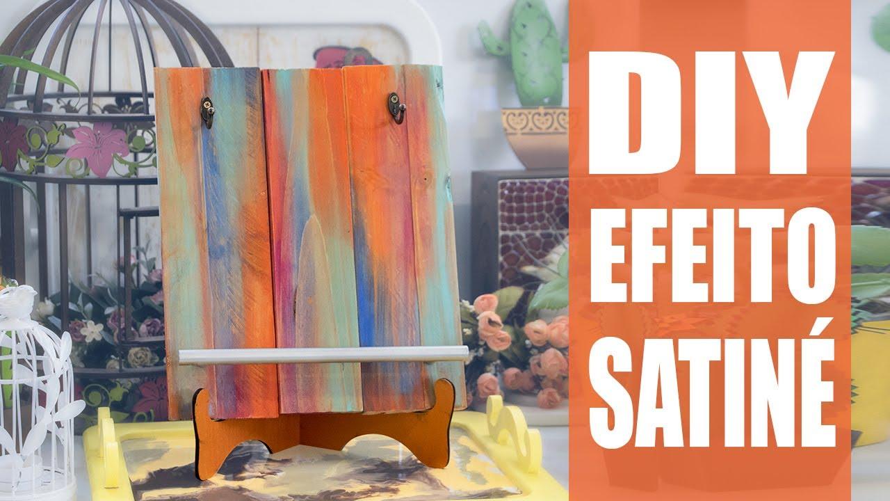 DIY Efeito Satiné