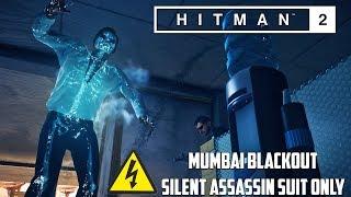 HITMAN 2 - MUMBAI BLACKOUT Challenge MASTER Silent Assassin