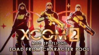 Mod Spotlight: Load From Character Pool - XCOM 2