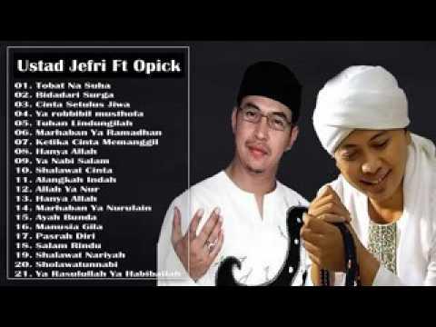 Ustad Jefri Al Bachori Feat Opick Full Album   Lagu Religi Terbaik Sepanjan