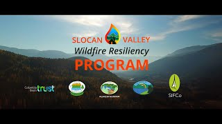 SIFCo - THE SLOCAN VALLEY WILDFIRE RESILIENCY PROGRAM - 'LIVING WITH FIRE'