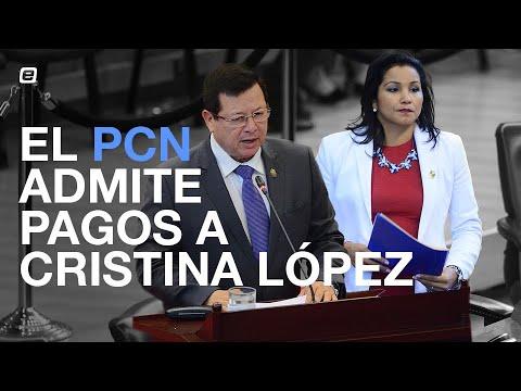 PCN Acepta Que Realizaron Pagos De $2000 A Cristina López
