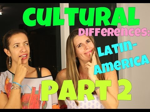 CULTURAL DIFFERENCES: LATIN AMERICA PART 2