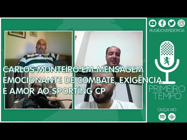 📎 Carlos Monteiro em mensagem emocionante de combate, exigência e amor ao Sporting CP