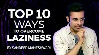 Top 10 Ways to Overcome Laziness - By Sandeep Maheshwari thumbnail