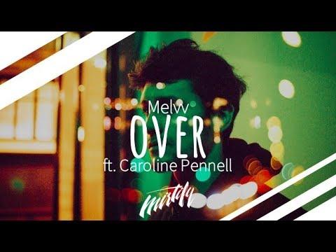 Melvv - Over (ft. Caroline Pennell)