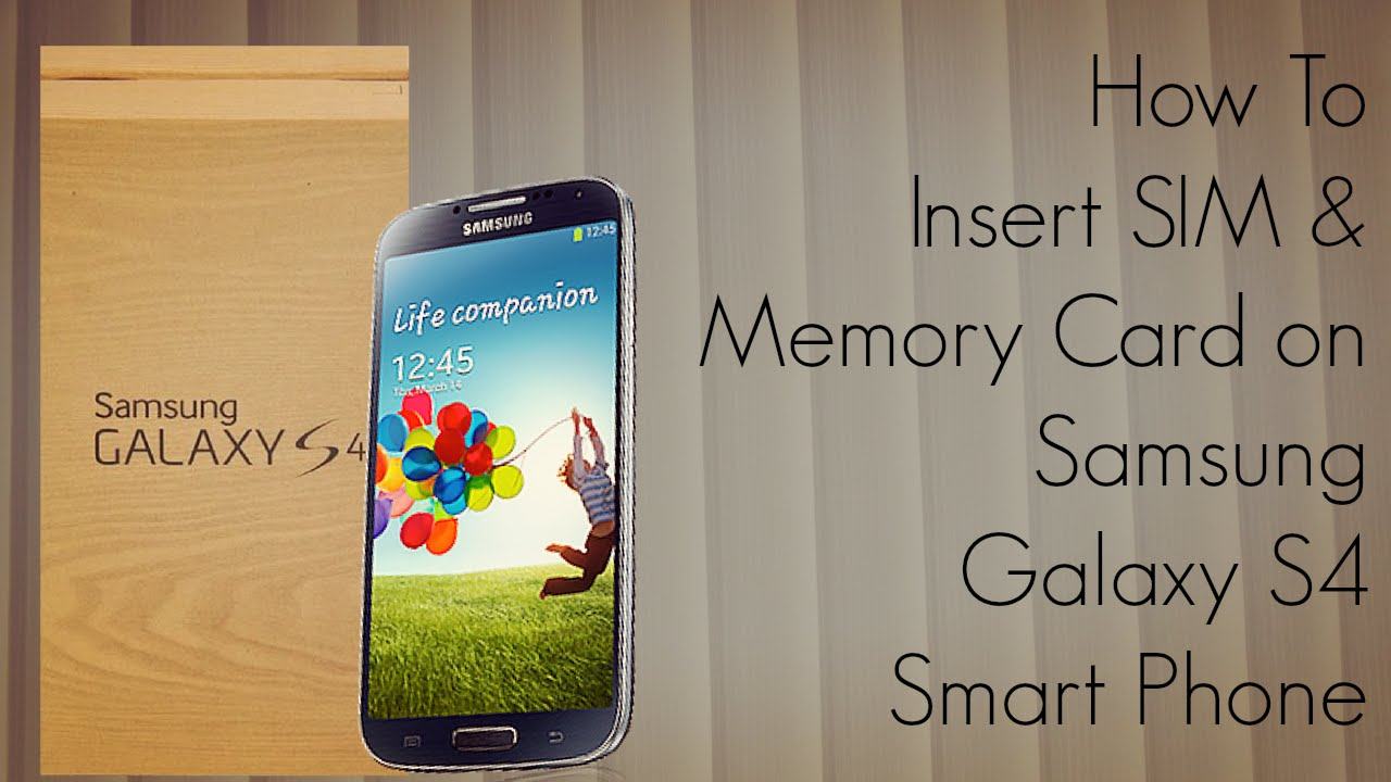 How To Insert SIM & Memory Card on Samsung Galaxy S4 Smart ...