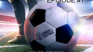 Lords Of Football [Saison 1 - Episode 1] Découverte et impressions !