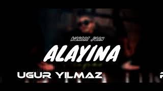 Kürşat Juan - #Alayına (Uğur Yılmaz Remix) Resimi